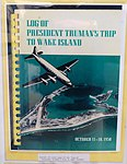 Log of President Truman's Trip to Wake Island, October 11-18, 1950, cover page - Oregon Air and Space Museum - Eugene, Oregon - DSC09740.jpg