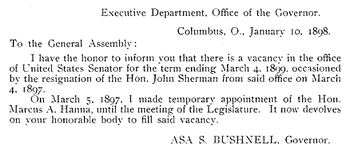 Printed letter from Governor Asa Bushnell to the Ohio Legislature, informing it that they are to fill a vacancy in the state's US Senate representation caused by the resignation of John Sherman and temporarily filled by the governor's appointment of Mark Hanna.