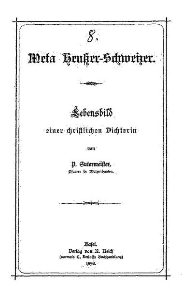 File:SUTERMEISTER P. Meta Heusser-Schweizer Lebensbild einer christlichen Dichterin.pdf