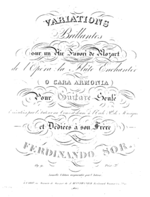 "The cover of the first publication of Sor's Opus 9. It reads ""Variations Brillantes sur un Air Favori de Mozart de l'Opéra: la Flûte Enchantée (O Cara Armonía) Pour Guitare Seule Exécutées par l'Auteur au Concert donné à l'Ecole Rle de Musique* et Dédiées à son Frère par Ferdinando Sor. Op. 9 Prix: 3f. Nouvelle Edition augmentée par l'Auteur. À Paris, au Magazin de Musique de A Meissonnier, Boulevard Montmartre, № 25. *l'Ecole Royale de Musique"" in stylized text"