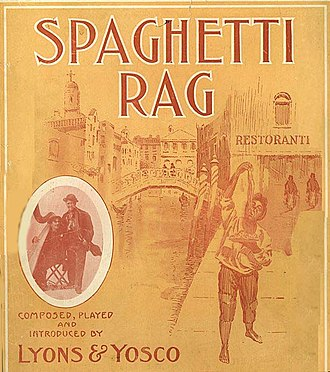 "Ragtime - Sheet music cover for ""Spaghetti Rag"" (1910) by Lyons and Yosco"