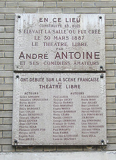 Plaque dedicated to the Theatre Libre, its actor-director Andre Antoine, and its performers in Montmartre, Paris Theatre Libre plaque Andre Antoine.jpg