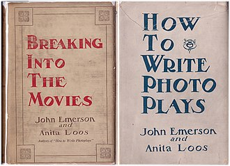 Anita Loos - Breaking into the Movies and How to Write Photo Plays