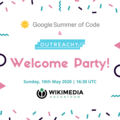 GSoC and Outreachy interns welcome party poster (May, 2020).png
