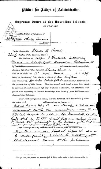 Charles Kanaʻina - The first petition for administration of the Kanaʻina estate filed on March 14, 1877. The day after Kanaʻina's death