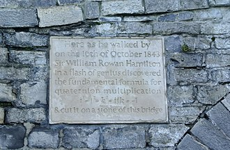 Quaternion - Image: Inscription on Broom Bridge (Dublin) regarding the discovery of Quaternions multiplication by Sir William Rowan Hamilton
