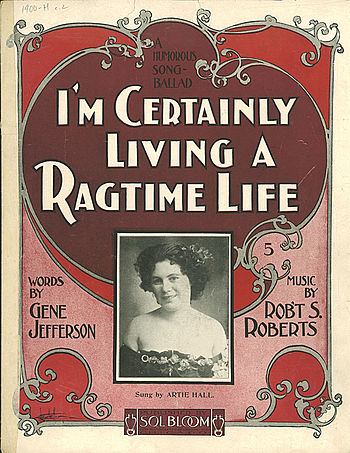 I'm Certainly Living a Ragtime Life. 1900 shee...
