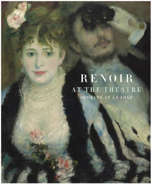 Ernst Vegelin - The cover of Renoir at the Theatre Looking at La Loge, 2008.