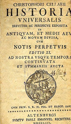 Christoph Cellarius - Historia universalis breviter ac perspicue exposita, in antiquam, et medii aevi ac novam divisa, cum notis perpetuis.
