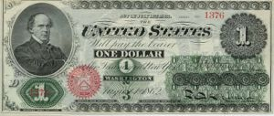 Legal Tender Cases - Obverse of the first $1 bill, issued in 1862 as a legal tender note featuring Treasury Secretary Chase, who later held as Chief Justice that such bills are unconstitutional, before being overturned