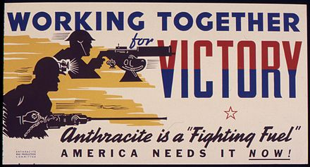 "Anthracite is a ""fighting fuel"", World War II poster Working together for Victory. Anthracite is a ""fighting fuel."" America needs it now. - NARA - 534850.jpg"