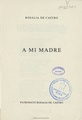 A mi madre 1863 Rosalía de Castro. Ed. 1985.pdf