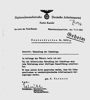 Nazi Party Chancellery - Chief of the NSDAP Partei-Kanzlei Martin Bormann orders the avoidance of the public discussion of a future complete solution of the (so-called) Jewish question