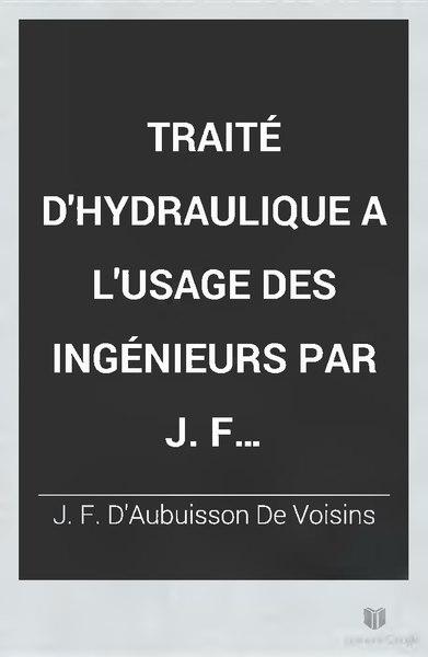 D'Aubuisson de Voisins - Traité d'hydraulique à l'usage des ingénieurs, 2ème édition, 1840