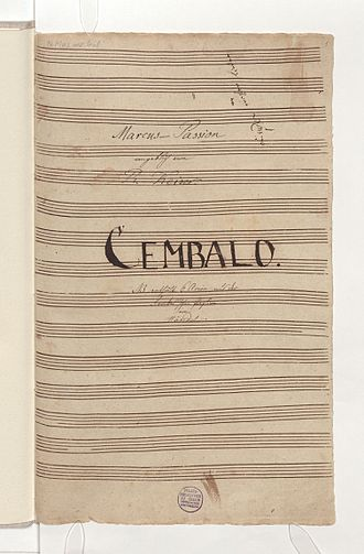 St Mark Passion (attributed to Keiser) - Cover page of manuscript source D B N Mus. ms. 468 Harpsichord part for the 2nd Leipzig St Mark Passion pastiche at the Staatsbibliothek zu Berlin (Courtesy of http://www.bach-digital.de)