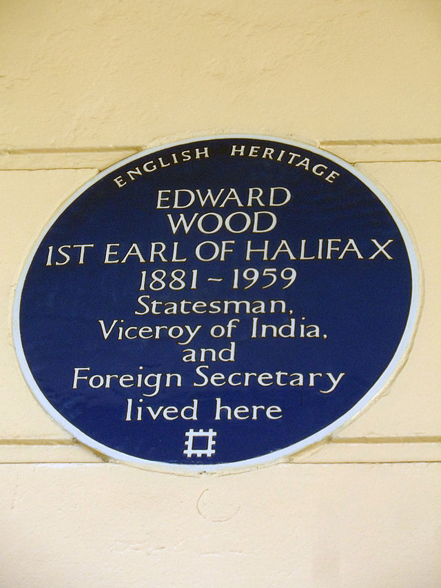Edward Wood blue plaque - Edward Wood 1st Earl of Halifax 1881-1959 statesman, Viceroy of India and Foreign Secretary lived here