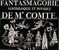 Fantasmagorie ventriloquie et physique de Mr Comte.jpg