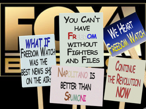 Freedom Watch with Judge Napolitano - Satirical graphic advocating the return of Freedom Watch, using catch phrases from the show, integrated into each protest sign