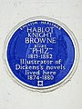 HABLOT KNIGHT BROWNE alias 'PHIZ' 1815-1882 Illustrator of Dickens's novels lived here 1874-1880.jpg