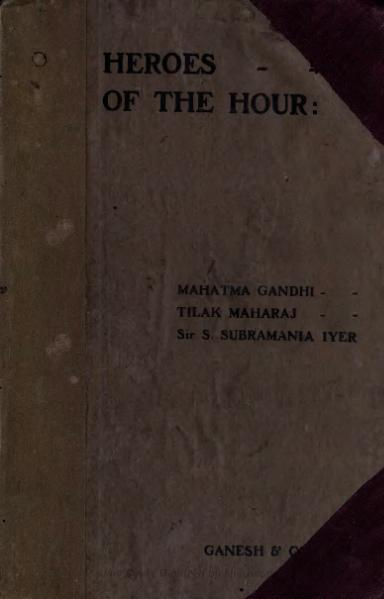 File:Heroes of the hour- Mahatma Gandhi, Tilak Maharaj, Sir Subramanya Iyer.djvu