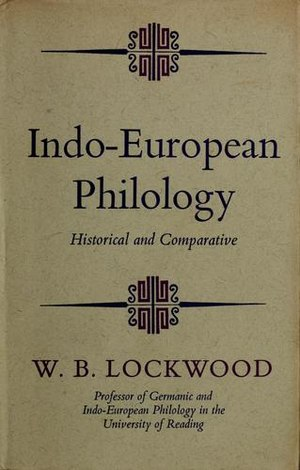 Philology - Cover of Indo-European Philology: Historical and Comparative by William Burley Lockwood