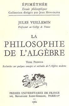 Jules Vuillemin, La philosophie de l'algèbre .