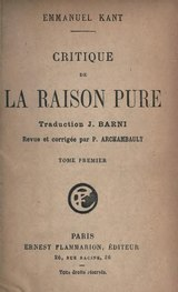 Kant - Critique de la raison pure, traduction Barni, Flammarion, 1900, tome 1.djvu