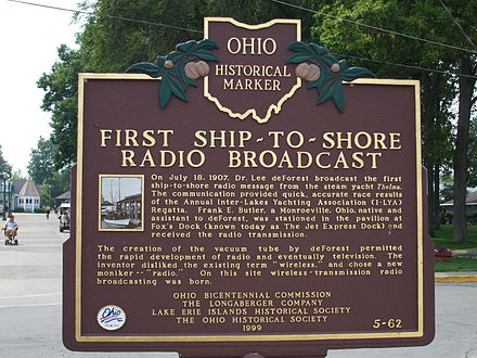 Ohio Historical Marker. On July 18, 1907 Lee de Forest transmitted the first ship-to-shore messages that were sent by radiotelephone LeeDeforest.jpg
