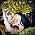 Madisyn Whajne - Save Our Hearts.jpg