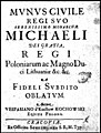 Mvnvs civile regi svo serenissimo monarchae Michaeli regi Poloniarum a fideli svbdito oblatvm post 1669 (79909983).jpg