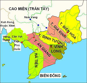 "Six Provinces of Southern Vietnam - Southern Vietnam during the Nguyễn Dynasty before 1841. Cần Vột (Kampot), Vũng Thơm (Kampong Saom) and Svay Rieng (triangular wedge protruding into Vietnam known as the ""Parrot's Beak"") would later be ceded by French colonials to Cambodia. Cao Mien = Cambodia. Biển Đông = vi: ''East Sea''. Nam Vang = Phnom Penh. Koh Kong was annexed by Siam until being returned to French Cambodia."