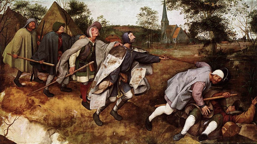 https://upload.wikimedia.org/wikipedia/commons/thumb/d/d6/Pieter_Bruegel_the_Elder_-_The_Parable_of_the_Blind_Leading_the_Blind_-_WGA3511.jpg/1024px-Pieter_Bruegel_the_Elder_-_The_Parable_of_the_Blind_Leading_the_Blind_-_WGA3511.jpg