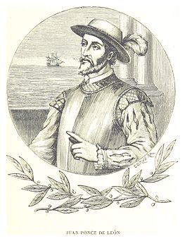 The Spaniard Juan Ponce de Leon named and explored Florida. RUIDIAZ(1893) 1.083 JUAN PONCE DE LEON.jpg