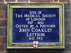 Site of the medical society of london 1744   1850 gifted by a founder john coakley lettsom md frs