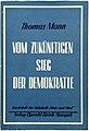 Thomas Mann Vom künftigen Sieg der Demokratie 1938.jpg