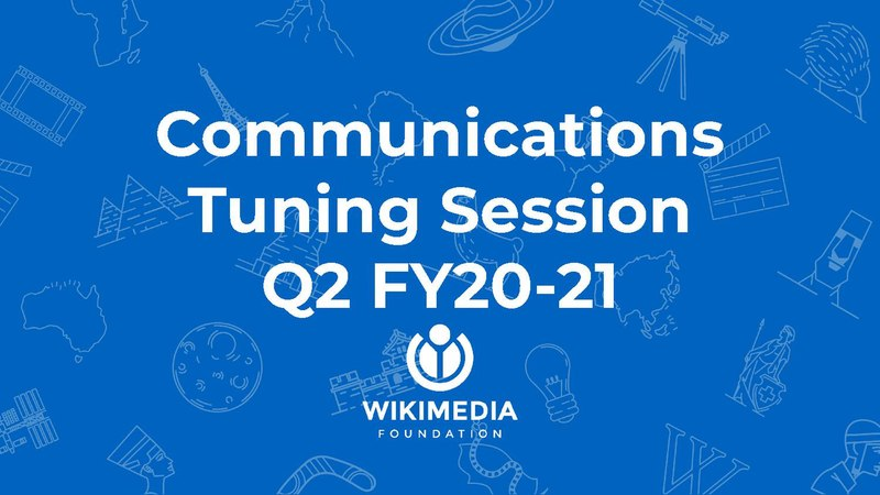 File:Wikimedia Foundation second quarter 2020-2021 tuning session - Communications.pdf