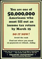 """""""YOU ARE ONE OF 50,000,000 AMERICANS WHO MUST FILL OUT AN INCOME TAX RETURN BY MARCH 15. DO IT NOW^ AVOID THE RUSH.... - NARA - 516202.tif"""