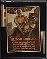 Blood or bread Others are giving their blood - You will shorten the war - save life, if you eat only what you need, and waste nothing - - Raleigh. LCCN2002722441.jpg