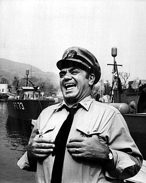 McHale's Navy - Ernest Borgnine as Commander McHale.