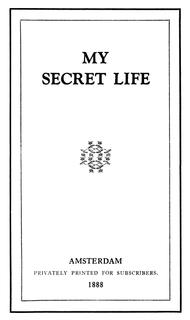 <i>My Secret Life</i> (memoir) Erotic memoir published from 1888