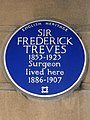SIR FREDERICK TREVES 1853-1923 Surgeon lived here 1886-1907.jpg