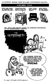 "Political cartoon from 2009: an entertainment industry man, reminiscing about the dangers radio, TV, home taping, and VCRs posed to existing industries, declares the new threat: the Internet. He says a family watching uploaded content, with copyrighted material, is stealing, and that ""copyrights are worth more than your human rights""."