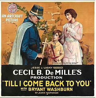 <i>Till I Come Back to You</i> 1918 film by Cecil B. DeMille