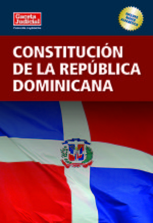 Constitution of the Dominican Republic - Published in the Official Gazette No. 10805 of July 10, 2015