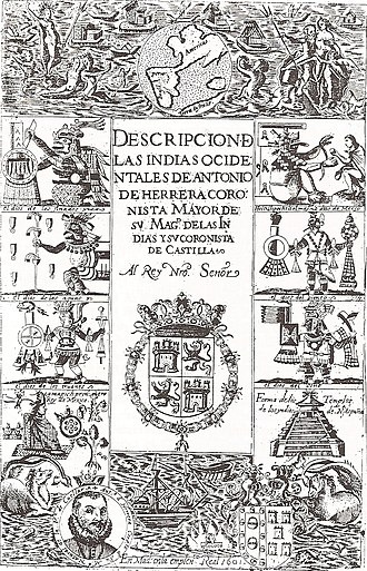 Antonio de Herrera y Tordesillas - Title page of Descripción de las Indias, first edition, 1601, with iconographic engravings of indigenous people. It includes the only known portrait of the author.