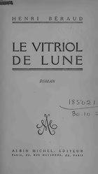 Henri Béraud: Le vitriol de lune