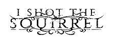 I Shot The Squirrel - Logo.jpg