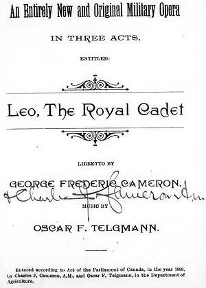George Frederick Cameron - Leo, the Royal Cadet Opera by Oscar Ferdinand Telgmann and George Frederick Cameron based on Royal Military College of Canada