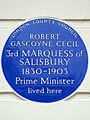 ROBERT GASCOYNE CECIL 3rd MARQUESS of SALISBURY 1830-1903 Prime Minister lived here.jpg