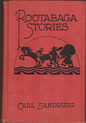Carl Sandburg -  Rootabaga Stories (book 1, 1922)